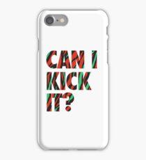 Just Kick It?  iPhone Case/Skin