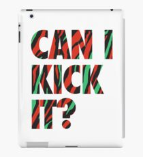 Just Kick It?  iPad Case/Skin