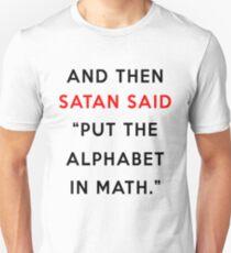 And then Satan said -  Unisex T-Shirt