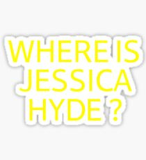 Where is Jessica Hyde ? Sticker