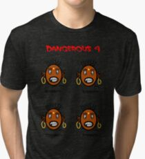 Dangerous four Tri-blend T-Shirt