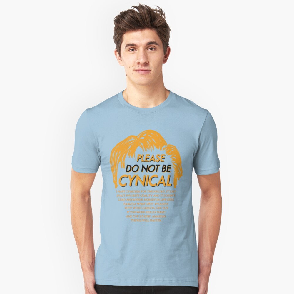 Please Do Not Be Cynical Unisex T-Shirt Front
