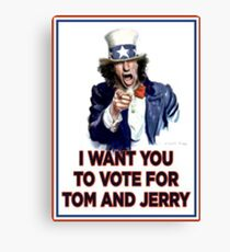 I Want You To Vote For Tom And Jerry Canvas Print