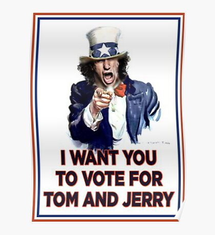 I Want You To Vote For Tom And Jerry Poster