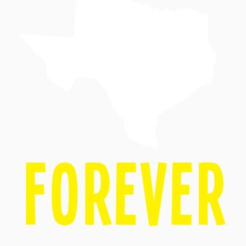 Texas Forever by kosmonaut