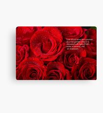 Love Would Never Be a Promise of a Rose Garden  Canvas Print