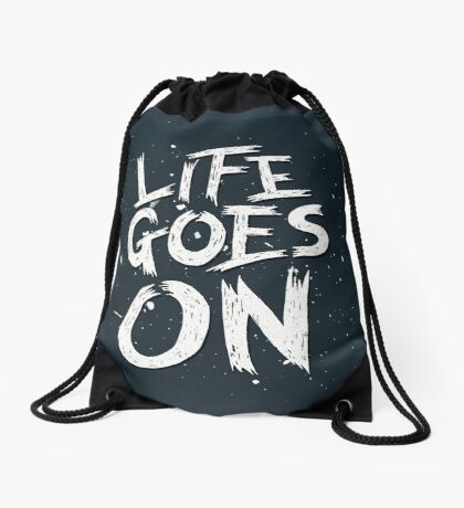 Life Goes On Drawstring Bag