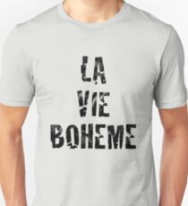 La Vie Boheme - Rent - Black Typography design Unisex T-Shirt