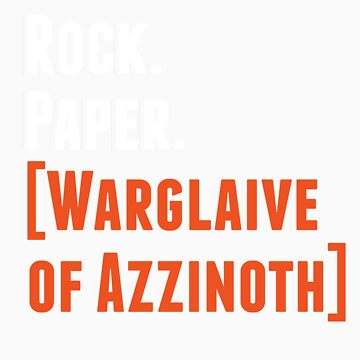 Rock. Paper. Warglaive of Azzinoth. (White) by WilliamGress