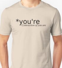 You're Unisex T-Shirt