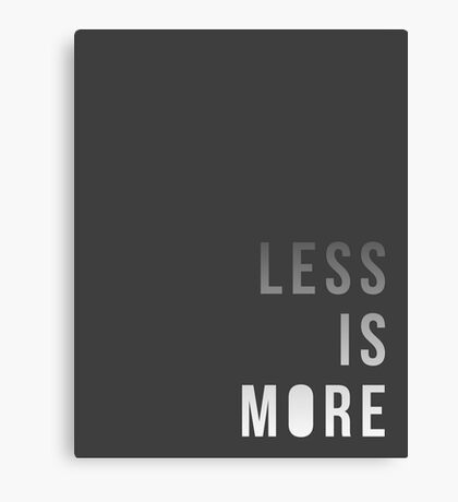 Less is More Canvas Print