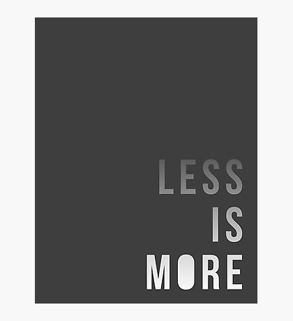 Less is More Photographic Print