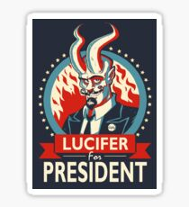 Lucifer For President! Sticker