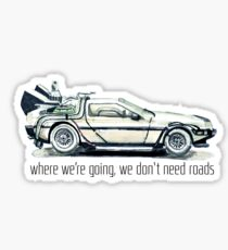 where we're going, we don't need roads Sticker