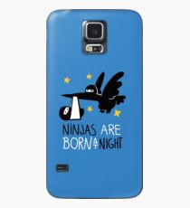 Ninjas are born at night... Case/Skin for Samsung Galaxy