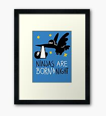 Ninjas are born at night... Framed Print