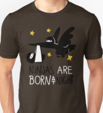 Ninjas are born at night... T-Shirt