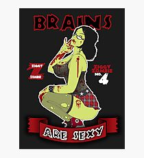 Brains are Sexy Photographic Print