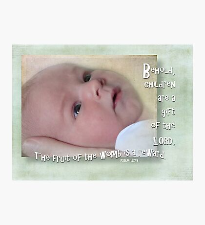 Children are a gift-Ps. 127:3 Photographic Print
