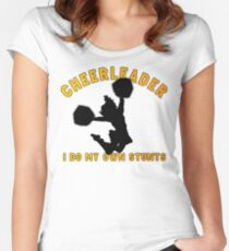 "Cheerleader ""I Do My Own Stunts"" Women's Fitted Scoop T-Shirt"