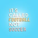 Football not Soccer by thegreatqueen