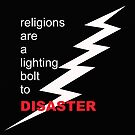 Religions are disaster  by atheism