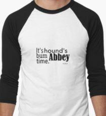 It's hound's bum Abbey time Men's Baseball ¾ T-Shirt