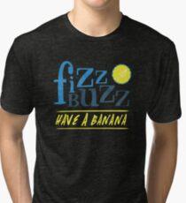 Fizz Buzz! Tri-blend T-Shirt