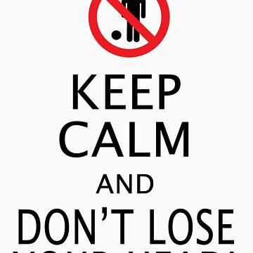 Keep Calm Highlander - don't lose your head by Coemlyn