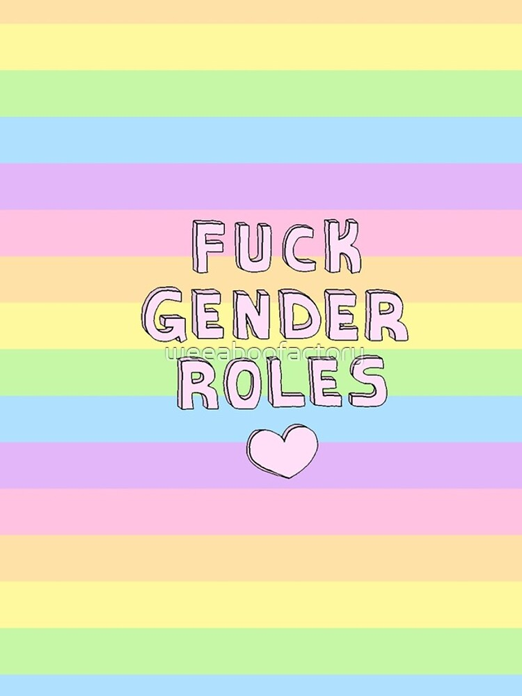 FUCK GENDER ROLES PHONE CASES JOURNALS ETC PATTERN by weeaboofactory