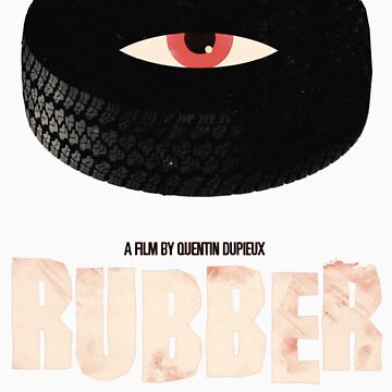 Rubber - A Film by Quentin Dupieux  by Mrlagare456