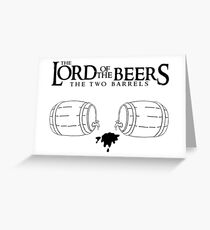 Lord of the Beers - The Two Barrels Greeting Card