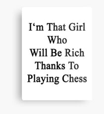 I'm That Cute Girl Who Will Be Rich Thanks To Playing Chess Metal Print