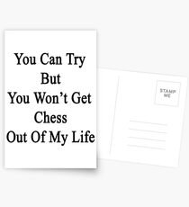 You Can Try But You Won't Get Chess Out Of My Life Postcards