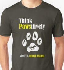 Think Pawsitively -- Adopt a Rescue Animal T-Shirt