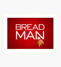 Bread Man Art Print