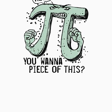 Wanna Piece of This Pi by MudgeStudios