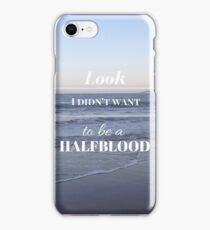 Look I didn't want to be a Halfblood- Percy Jackson iPhone Case/Skin