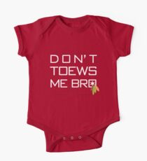 Don't TOEWS Me Bro One Piece - Short Sleeve