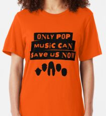 Only Pop Music Can Save Us Now Slim Fit T-Shirt