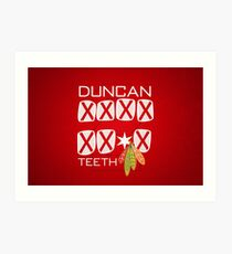 Duncan Teeth_X Art Print