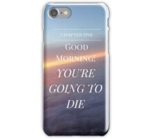 Good Morning! You're Going to Die- Magnus Chase iPhone Case/Skin