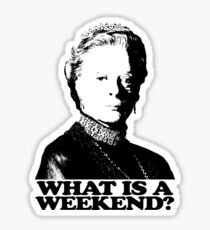 Downton Abbey What Is A Weekend Tshirt Sticker