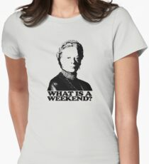 Downton Abbey What Is A Weekend Tshirt Women's Fitted T-Shirt