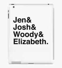 Jen & Josh & Woody & Elizabeth. iPad Case/Skin
