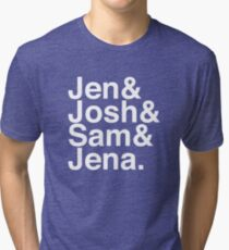 Jennifer & Josh & Sam & Jena. (inverse) Tri-blend T-Shirt