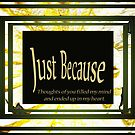 Just Because Greeting by Terri Chandler