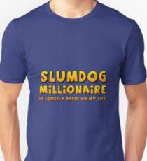 Camiseta unisex Slumdog Millionaire (se basa libremente en mi vida)