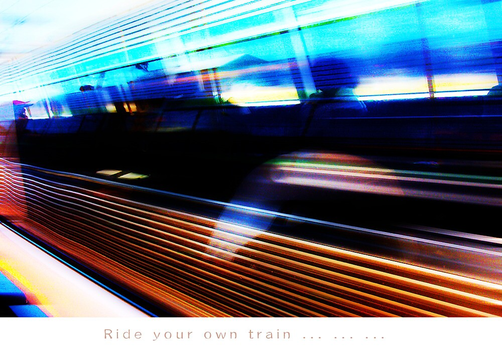 Ride Your Own Train Again by Robert Phillips