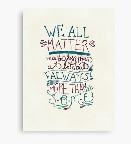 We All Matter Canvas Print